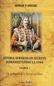 Marian-V-Ureche__Istoria-serviciilor-secrete-romanesti-pana-la-1944-vol-I-De-la-Burebista-la-Stefan-cel-mare__606-665-082-3-785334284314